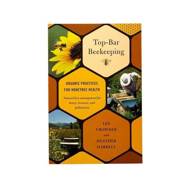 Top Bar Beekeeping Provides Complete Information On Hive Management And  Other Aspects Of Tip Bar