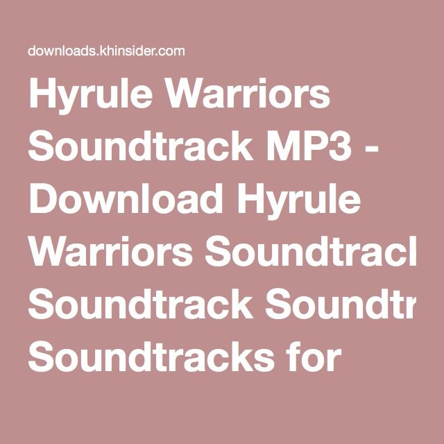 Hyrule Warriors Soundtrack Mp3 Download Hyrule Warriors Soundtrack Soundtracks For Free Hyrule Warriors Soundtrack Warrior