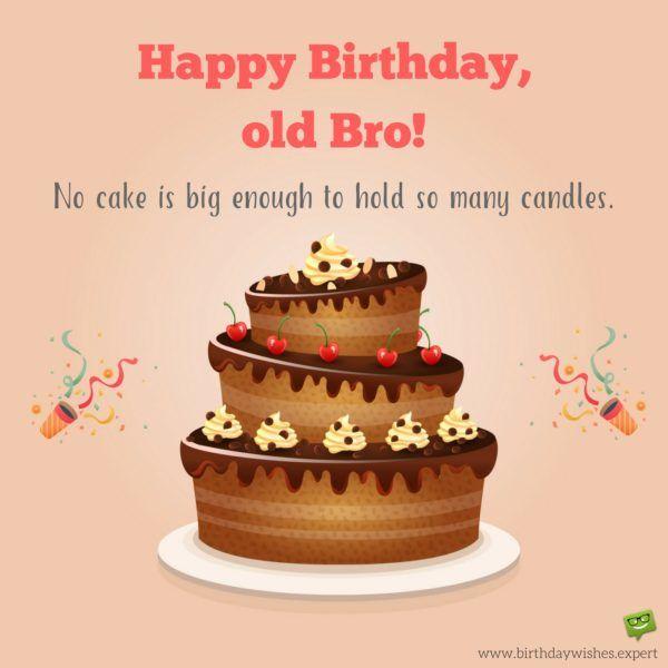 Aint no Cake Big Enough Bro Happy birthday and Birthdays