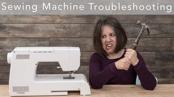 Video Tutorial Troubleshooting Your Sewing Machine Sewing