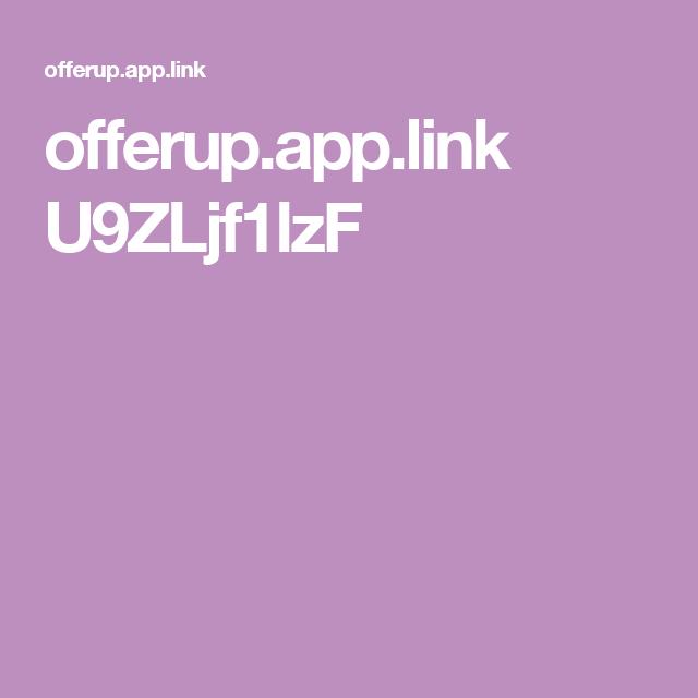 offerup.app.link U9ZLjf1lzF App