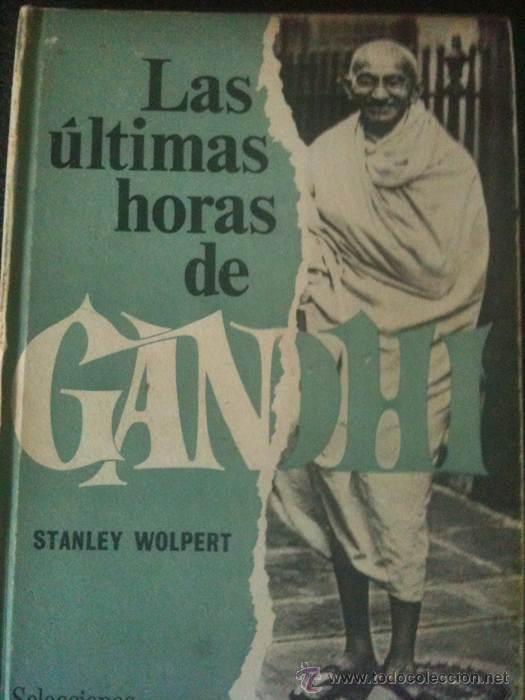 Las últimas Horas De Gandhi De Stanley Wolpert La Lectura De Esta Novela Histórica Fue Prohibida En La India En 19 Libros Prohibidos Novela Historica Novelas