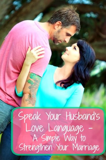 Speak Your Husband's Love Language – A Simple Way to Strengthen Your Marriage