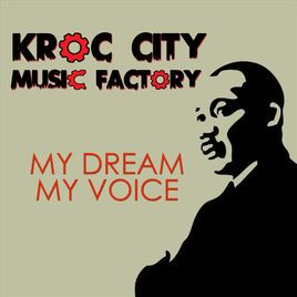 My Dream, My Voice by Kroc City Music Factory on iTunes | Creating A