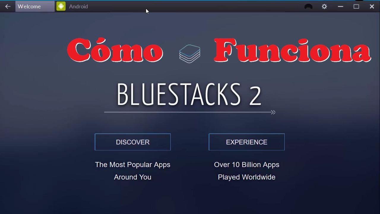 Bluestacks 2 Cómo Funciona Somos Android Android No Funciona
