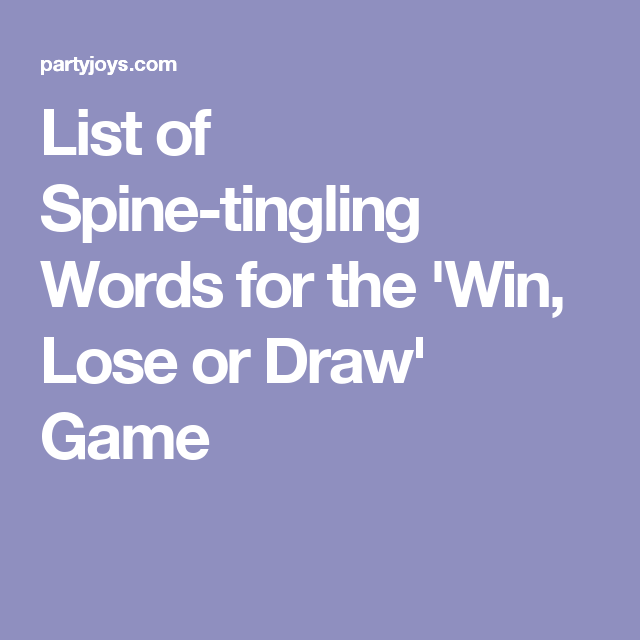 List Of Spine Tingling Words For The Win Lose Or Draw Game Ash