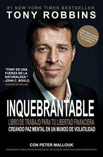 Inquebrantable Tu Libro Hacia La Libertad Financiera Unshakeable Versión Español Spanish Editio Libros De Finanzas Libro De Finanzas Libros De Motivación