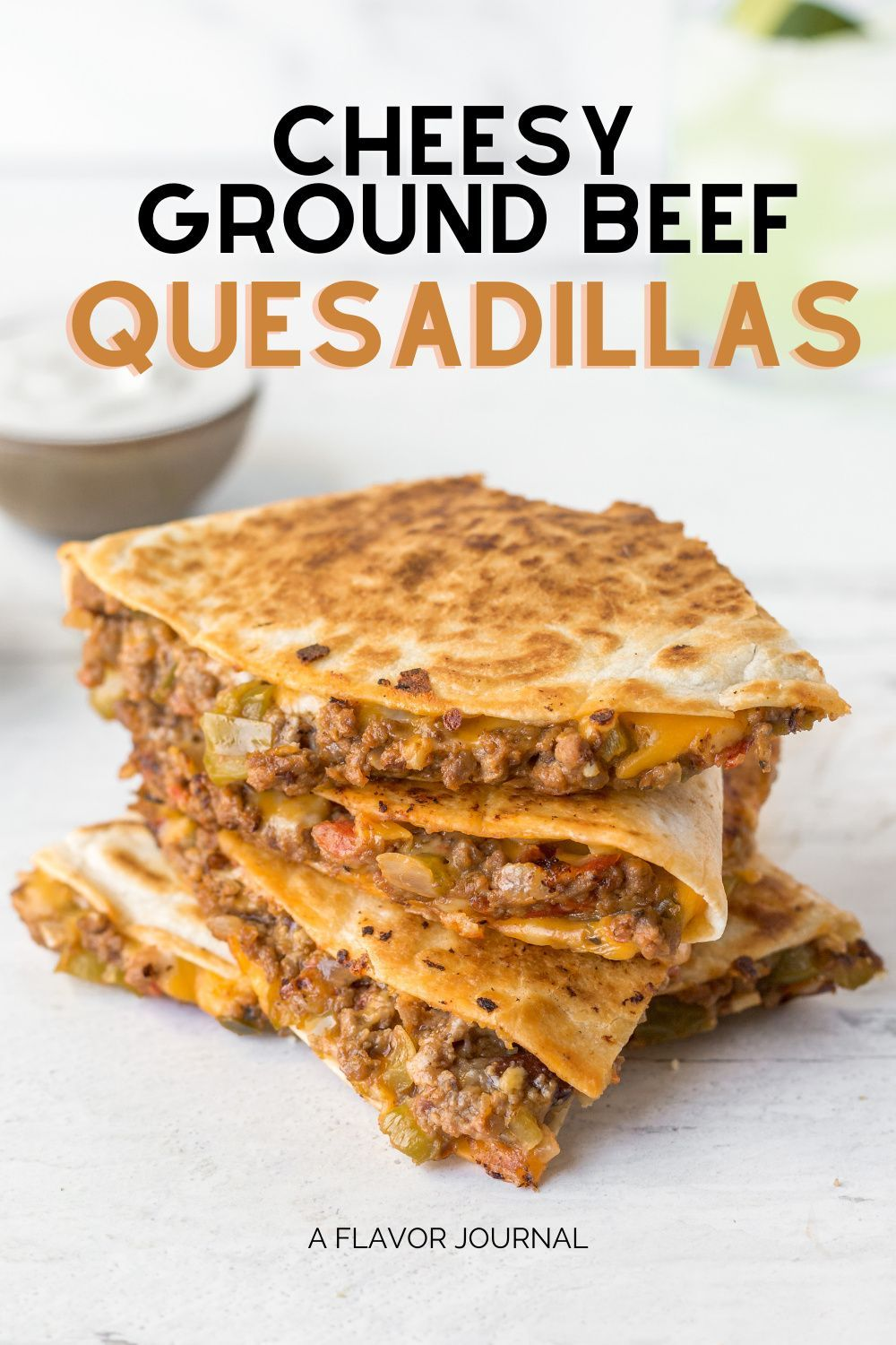 Cheesy Ground Beef Quesadillas In 2020 Best Appetizer Recipes Recipes Foodie Recipes