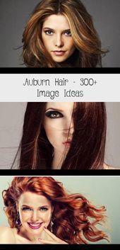 Auburn Hair 300 Bildideen # BeautyBlog #MakeupOfTheDay #MakeupByMe #MakeupLife -… – Modern