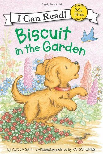 Biscuit in the Garden (My First I Can Read) by Alyssa Satin Capucilli. $3.99. Publisher: HarperCollins (February 19, 2013). Series - My First I Can Read. Discover the gardenwith Biscuit andhis new friends!                                                         Show more                               Show less