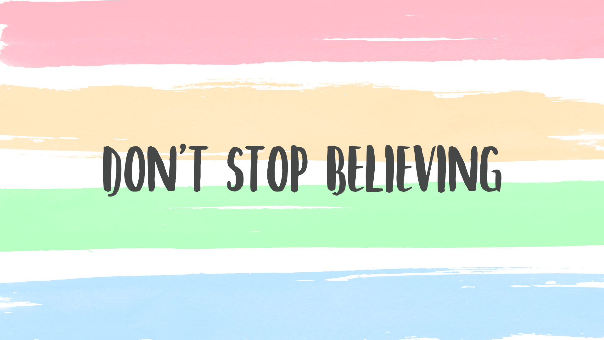 Don T Stop Believing Motivational Quote For Desktop Background Wallpaper Fi Laptop Wallpaper Quotes Desktop Wallpaper Quotes Inspirational Desktop Wallpaper