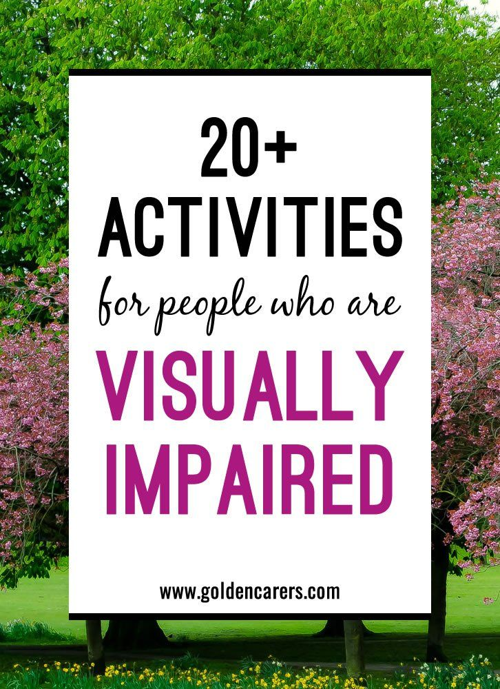 20 Activities For The Visually Impaired Elderly Activities Therapy Activities Visually Impaired Activities