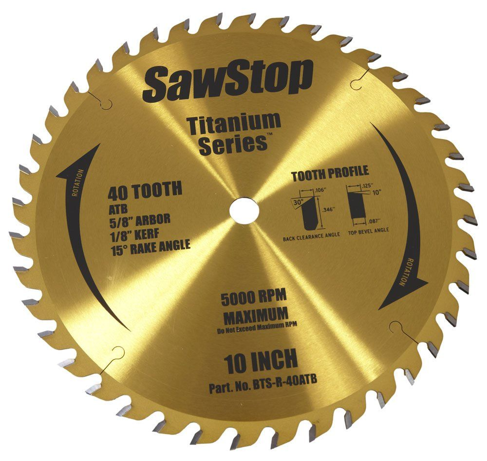 Sawstop Btsr40atb 40tooth Titanium Series Premium Woodworking Blade 10inch With 5 8inch Arbor Read More Revi Circular Saw Blades Table Saw Blades Saw Blades