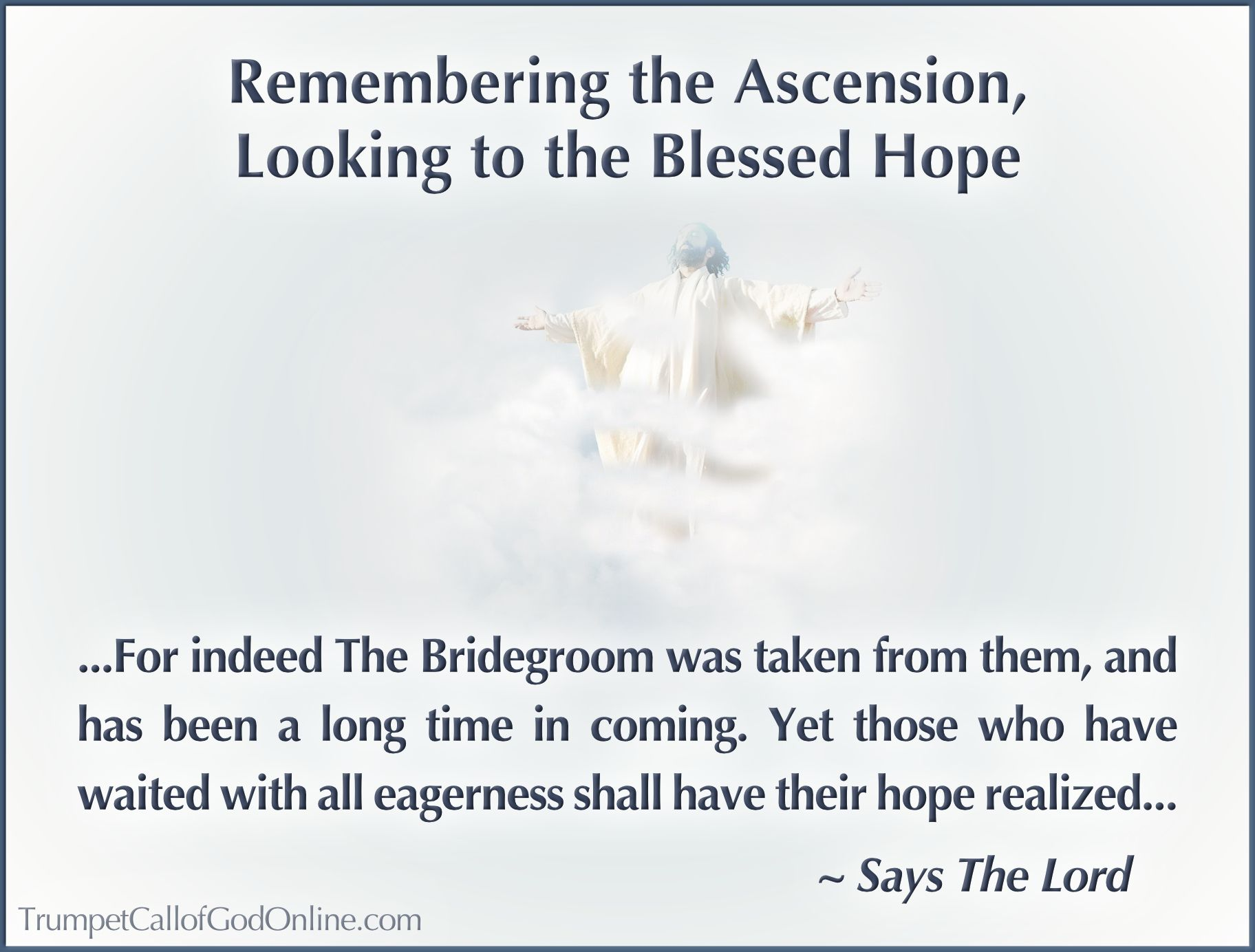 Remembering The Ascension Looking To The Blessed Hope Passover Lamb Ascension Day Ascension