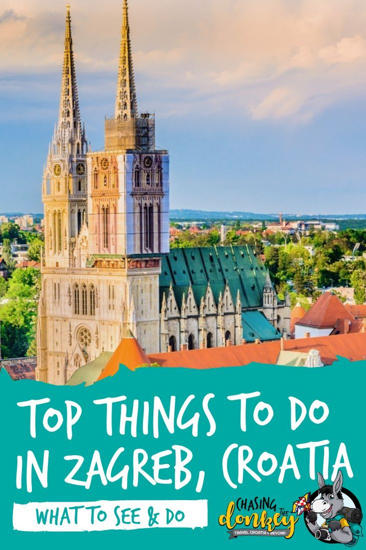 Things To Do In Zagreb Croatia For Families Singles Couples Chasing The Donkey Croatia Travel Balkans Travel Croatia
