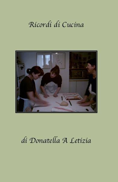Ricordi di Cucina by Donatella A Letizia