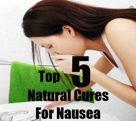 5 Top Natural Cures For Nausea
