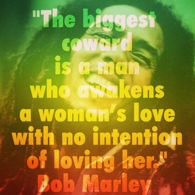 Words From A Wise Man Bob Marley Outlook On Love Guess He Should
