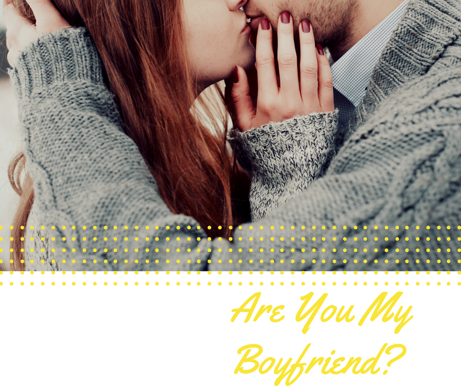 when to call him your boyfriend