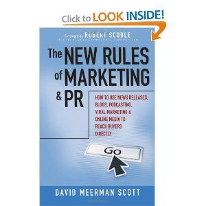 The New Rules of Marketing and PR by David Meerman Scott is the recommended guide to news releases, blogs and more.