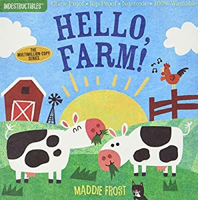 Indestructibles: Hello, Farm!: Chew Proof · Rip Proof · Nontoxic · 100% Washable (Book for Babies, Newborn Books, Safe to Chew)