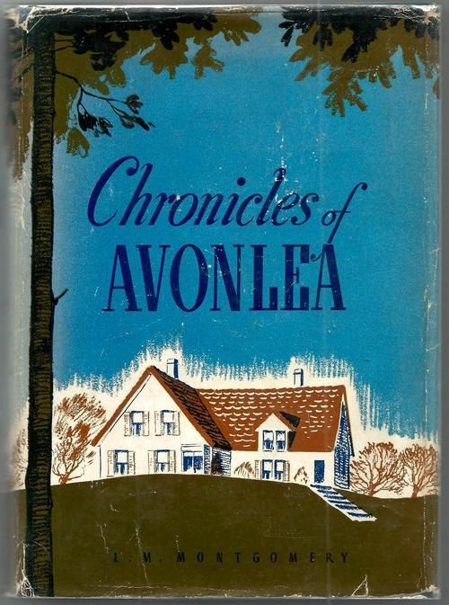 Chronicles Of Avonlea By Lucy Maud Montgomery Anne Green Gables