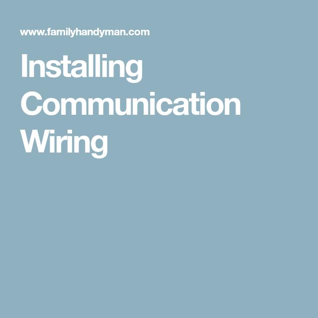 Installing Communication Wiring | Home improvement / DIY | Pinterest ...