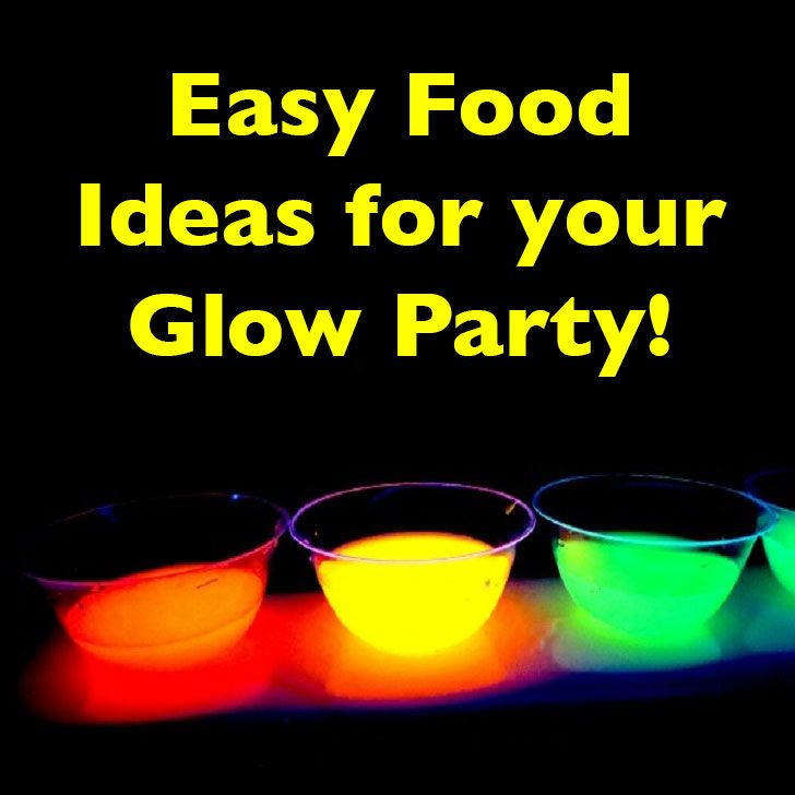 food ideas for your glow in the dark party | glow in the dark