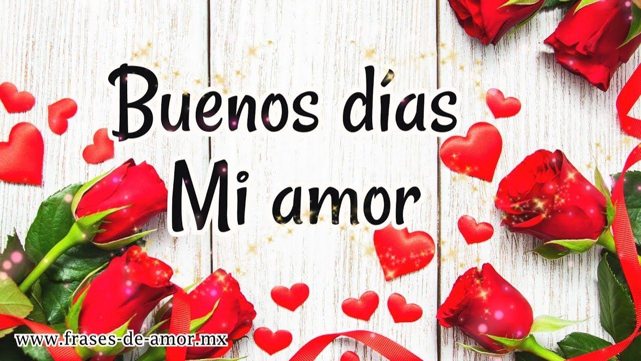 Buenos Dias Mi Amor Te Amo Te Adoro Solo Pienso En Ti