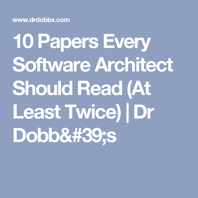 10 Papers Every Software Architect Should Read (At Least Twice) | Dr