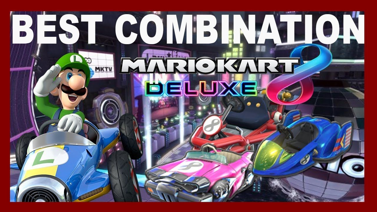Best Mario Kart 8 Deluxe Combination Mario Kart 8 Deluxe Tier