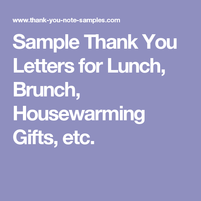 Sample Thank You Letters For Lunch Brunch Housewarming Gifts Etc