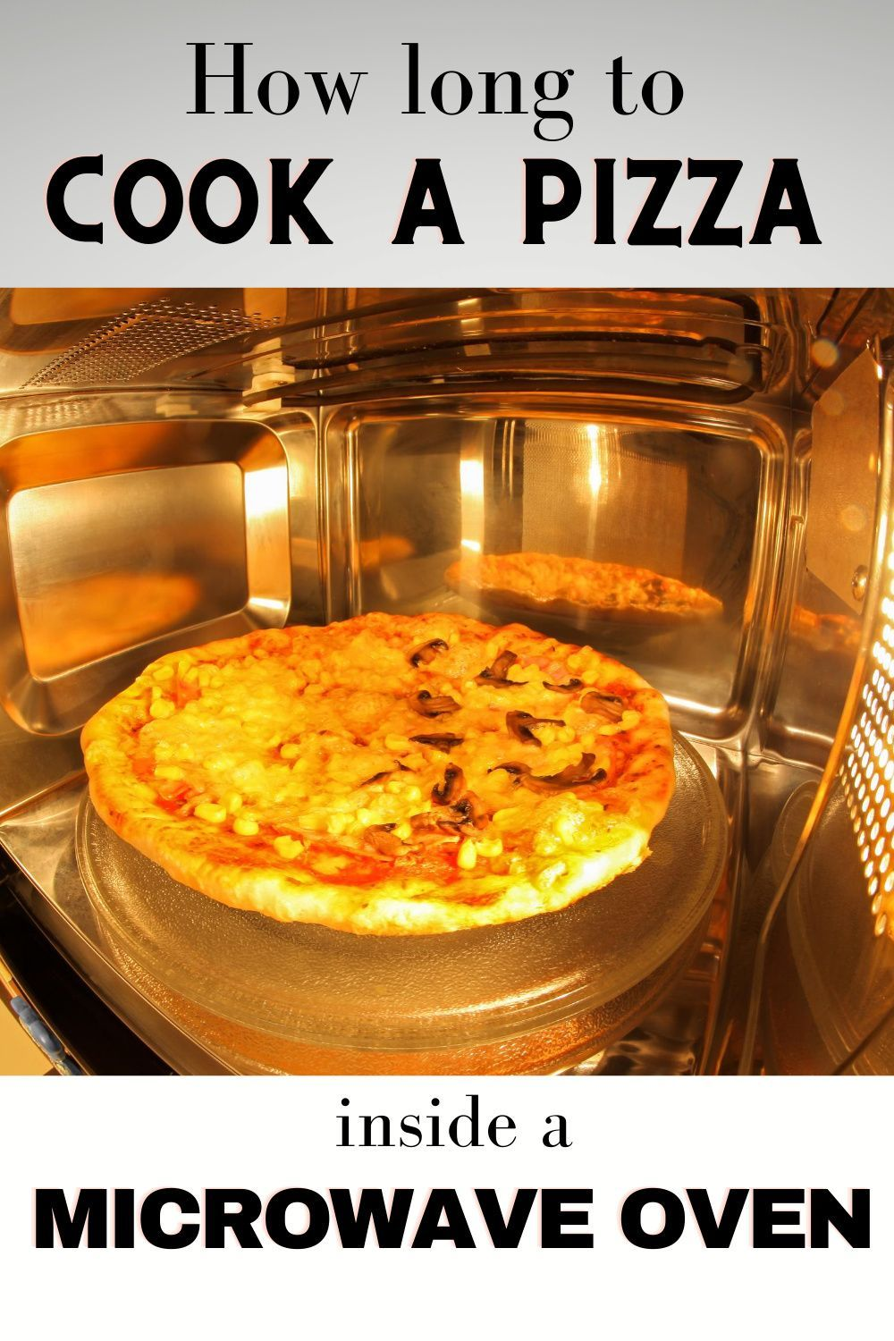 How Long To Cook A Pizza Inside A Microwave Oven Cooking Pizza Cooking Pizza Recipes Dough