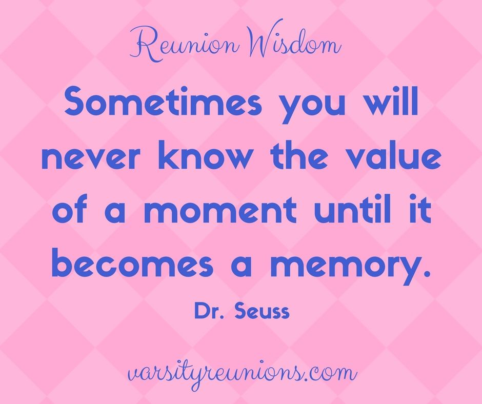 High School Reunion Wisdom Quote by Dr. Seuss from varsityreunions