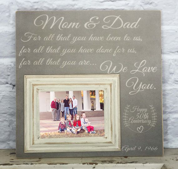 Unique Gifts 50th Wedding Anniversary : 50th Anniversary Gift Picture Frame, 50th Wedding For All That You ...