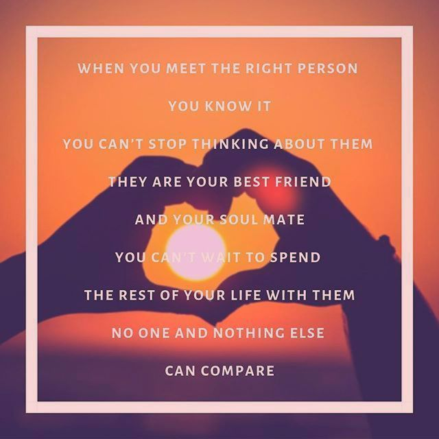 When you meet the right person you know it. You cant stop thinking about them. They are your best friend and your soul mate. You cant wait to spend the rest of your life with them. No one and nothing else can compare. #true #soulmate #truth #truelove #realshit #loveofmylife #real #realtalk #relationshipgoals #facts #quote #same #relationship #fact #relatable #truestory #instaquote #sotrue #lovequotes #rns #quotes #brokenheart #peace #happiness #live #couple #lovequotes soul mates James Springle