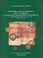 Història De La Moneda De La Corona Catalano Aragonesa Medieval Excepte Els Comtats Catalans 1067 1162 1516 M De Historia De La Moneda Novedad Aragonesa