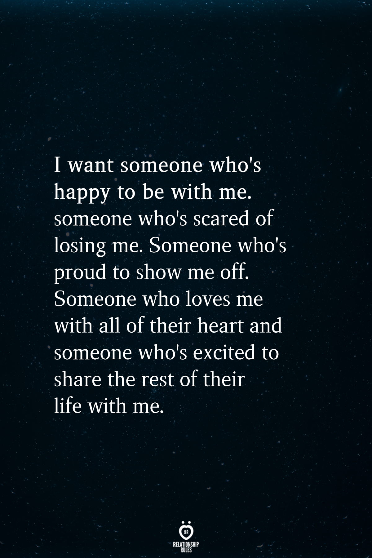 Someone Excited Losing Scared Happy Proud Their Loves Heart Share Show Rest Life With Wanti Want Someone W True Quotes Words Relationship Quotes