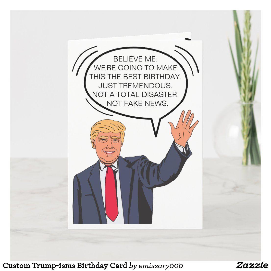 Funny Trumpisms Birthday Card Zazzle Com Trump Birthday Card Birthday Cards Funny Birthday Cards