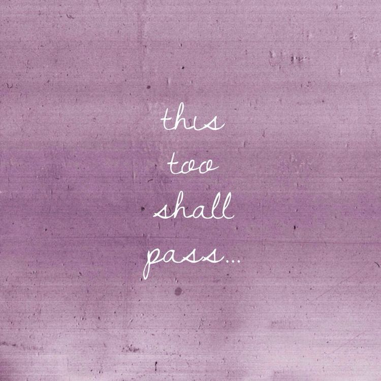 This Too Shall Pass Tattoo Quotes About Life Life Quotes