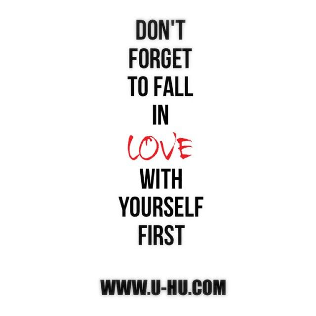 Dont Forget To Fall In Love With Yourself First Donot