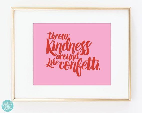 Throw Kindness Around Like Confetti Inspirational Art Print. Typographic Print. Wall Art. Home Decor. Motivational Print. Nursery Decor.