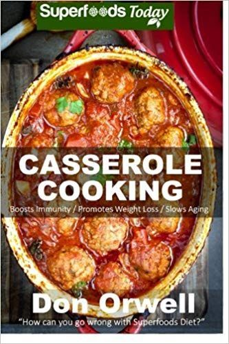Casserole Cooking: 60 + Casserole Meals, Casseroles For Breakfast, Casserole Cookbook, Casser... ,  #Breakfast #Casser #Casserole #Casseroles #Cookbook #Cooking #hearthealthydiet #Meals