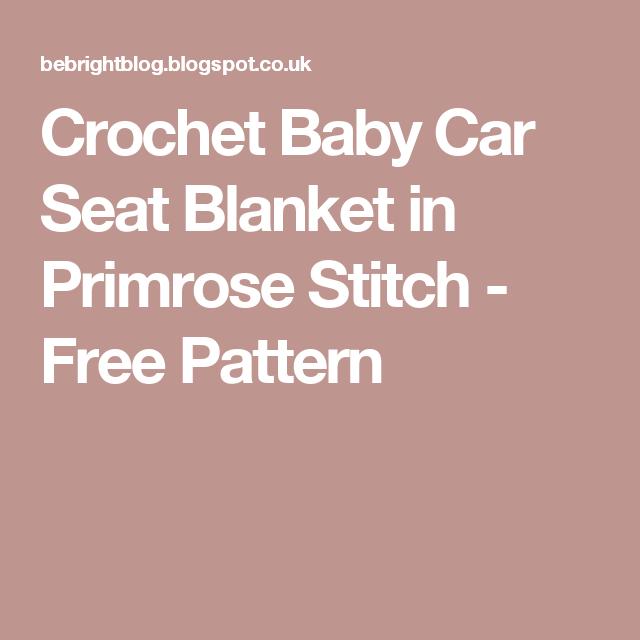 Crochet Baby Car Seat Blanket In Primrose Stitch Free Pattern