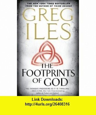 The Footprints of God (9781439128251) Greg Iles , ISBN-10: 1439128251  , ISBN-13: 978-1439128251 ,  , tutorials , pdf , ebook , torrent , downloads , rapidshare , filesonic , hotfile , megaupload , fileserve