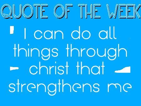 Philippians 4:13.  :)