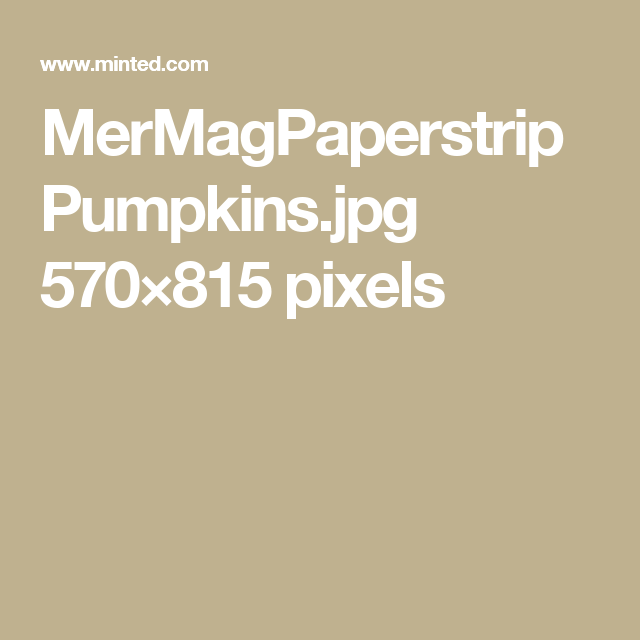 MerMagPaperstripPumpkins.jpg 570×815 pixels