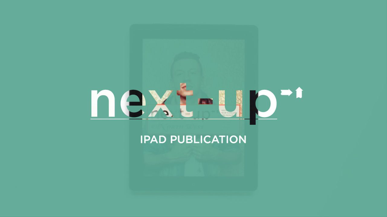 """next-up Magazine: iPad publication. iPad version for a Magazine concept called """"next-up"""" Created for DESIGN 466: Publication at the University of Washington Instructor: Annabelle Gould Learn more at helloryansmith.com/#/next-up-magazine/"""