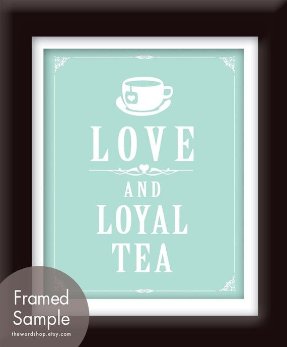 Love and Loyal Tea