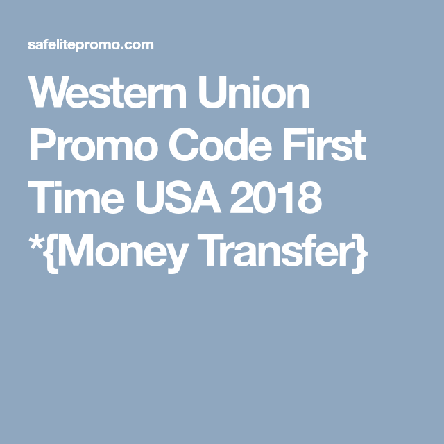 western union promo code first time